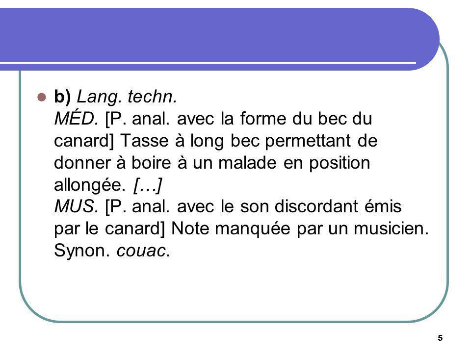 b) Lang. techn. MÉD. [P. anal